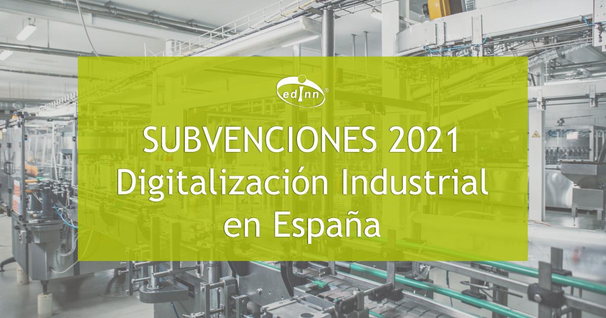 subvenciones industrialización españa 2021